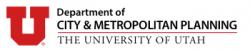 University of Utah, City & Metropolitan Planning Department. College of Architecture + Planning