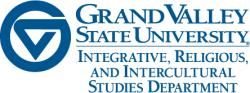 Grand Valley State University, Integrative, Religious, and Intercultural Studies Department